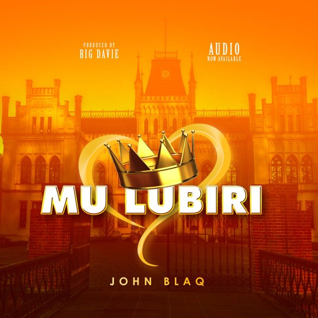 AUDIO: John Blaq shines on new melodic 'Mu Lubiri' tune. Listen Here: 4 MUGIBSON WRITES