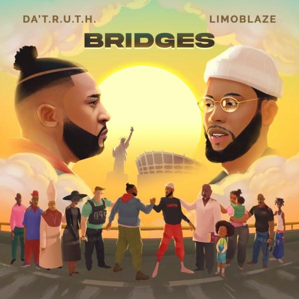 Da' T.R.U.T.H. & Limoblaze's Message-heavy joint effort 'Bridges' arrives 1 MUGIBSON WRITES