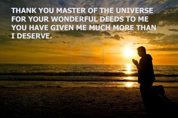 WHAT THE MASTER OF THE UNIVERSE HAS DONE FOR ME I CANNOT TELL IT ALL.