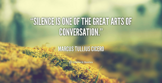 quote-Marcus-Tullius-Cicero-silence-is-one-of-the-great-arts-55421