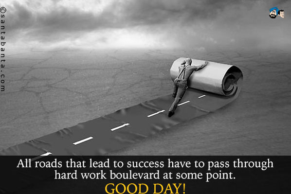 Success in Life is a reward for hard work