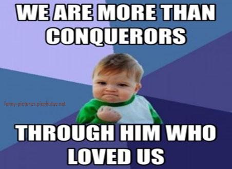 we are conquerors