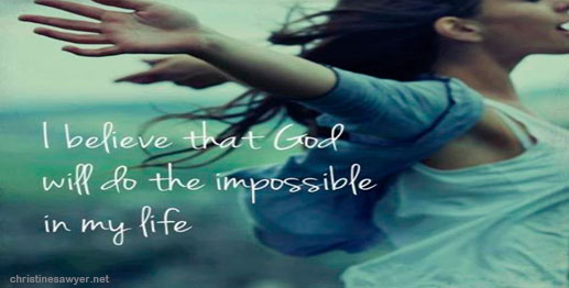 There is nothing impossible with God