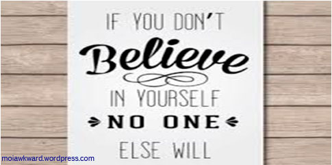 Negative beliefs about yourself will not make you succeed in life