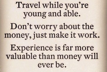 You become wise through travelling