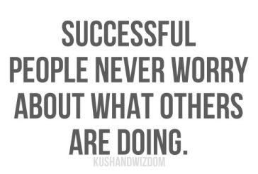 Do not waste your time and resources competingwith others.