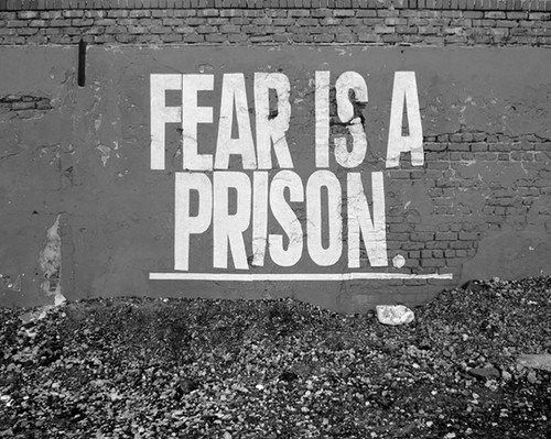 You can liberate yourself from the prison of fear