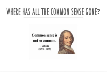Where has common sense gone?