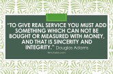Do you serve your clients/customers with sincerity and integrity