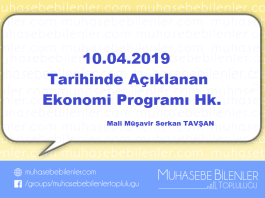 Bu Yazımızın Konusu :Yeni Ekonomi Programının Ozeti ve Programın Tamamı 10 04 2019