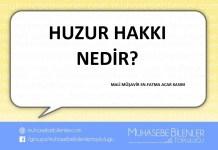 HUZUR HAKKI NEDİR