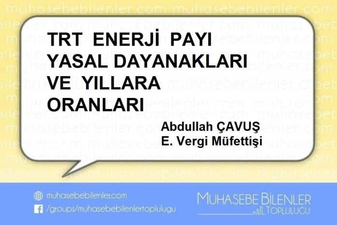 TRT EnerjiPayi Yasal Dayanaklari ve Yillara Oranlari