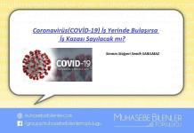 Coronavirüs(COVİD-19) İs Yerinde Bulasirsa İş Kazasi Sayilacak mi?
