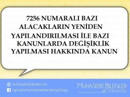 7256 NUMARALI BAZI ALACAKLARIN YENİDEN YAPILANDIRILMASI İLE BAZI KANUNLARDA DEĞİŞİKLİK YAPILMASI HAKKINDA KANUN