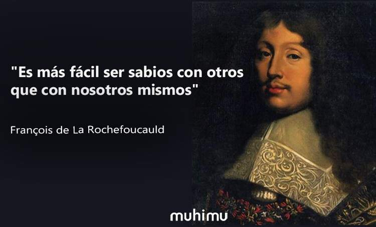 28 Frases De François De La Rochefoucauld Que Te Harán Ser