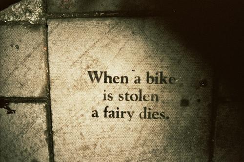 when a bike is stolen a fairy dies