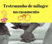 Testemunho de milagre no casamento