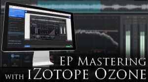 square-Mastering-an-EP_Ozone6