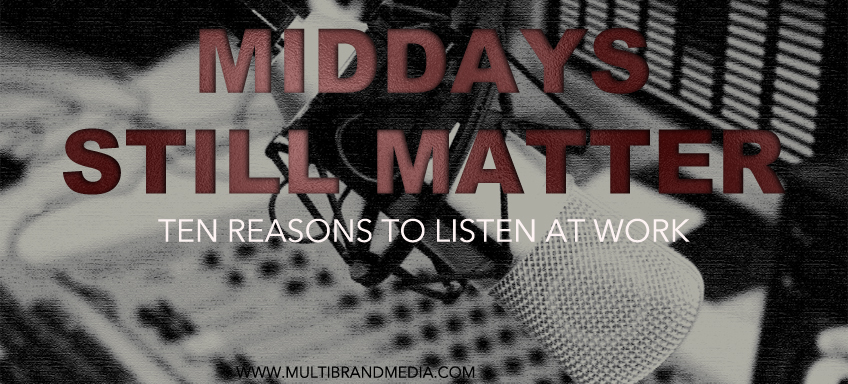 Middays still matter: 10 reasons to listen at work