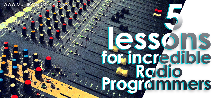 5 Lessons from incredible Radio Programmers by Robert Brndusic | Senior Advisor and Authorized Agent, MBMI