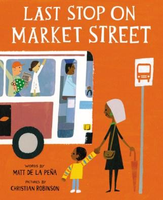 Last Stop on Market Street by Matt de la Pena