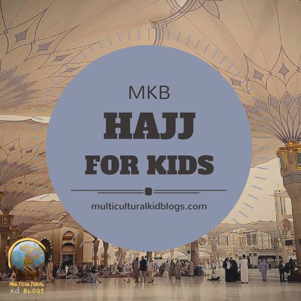 Hajj for Kids | Multicultural Kid Blogs