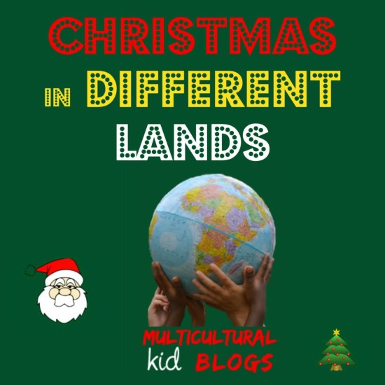 Christmas in Different Lands 2015   Multicultural Kid Blogs