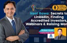 Neal Bawa: Secrets to LinkedIn, Finding Accredited Investors, Webinars & Raising Money