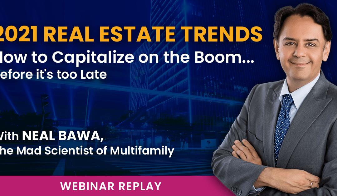 Webinar Replay – 2021 Real Estate Trends – 2021-03-13