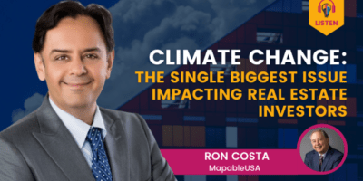 Climate Change: The Single Biggest Issue Impacting Real Estate Investors