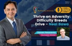 Thrive on Adversity: Difficulty Breeds Drive - Neal Bawa
