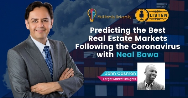 Predicting the Best Real Estate Markets Following the Coronavirus with Neal Bawa - Podcast Banner