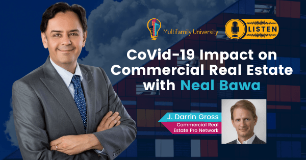 COVID19 Impact on Commercial Real Estate with Neal Bawa - Podcast Banner
