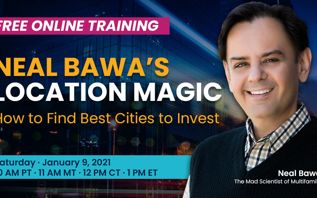 Neal Bawa's Location Magic: How to Find Best Cities to Invest