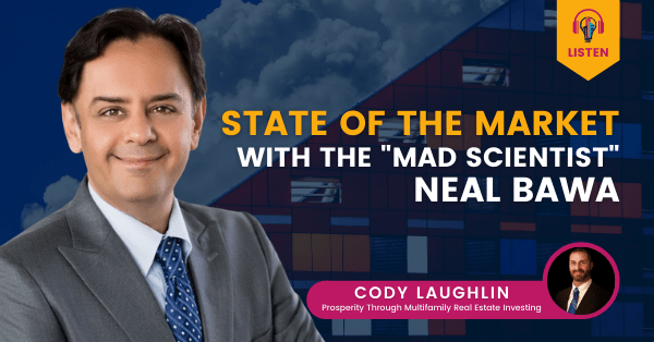 """State of the Market with the """"Mad Scientist of Multifamily"""" Neal Bawa"""