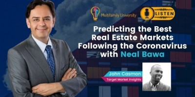Predicting the Best Real Estate Markets Following the Coronavirus with Neal Bawa