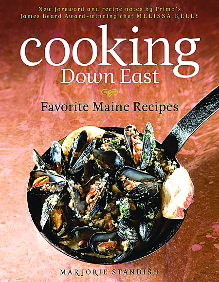 New publications include a re-issue of Marjorie Standish's Cooking Down East, with new contributions from Maine chef Melissa Kelly.