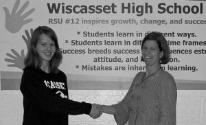 WISCASSET HIGH SCHOOL Principal Deb Taylor congratulates Alyssa Urquhart, who was named a Commended Student in the 2013 National Merit Scholarship Program. About 34,000 Commended Students throughout the nation are recognized for their exceptional academic promise.