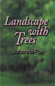 LANDSCAPE WITH TREES is Johanna Fox's first novel; she is working on two others, including Learning to Drown, scheduled for publication in 2015.