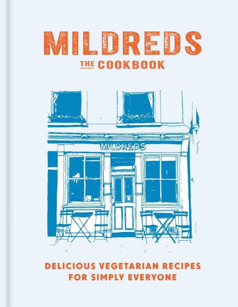 """Mildreds: The Cookbook."" Mitchell Beazley. Hardcover. 256 pages. $29.99"