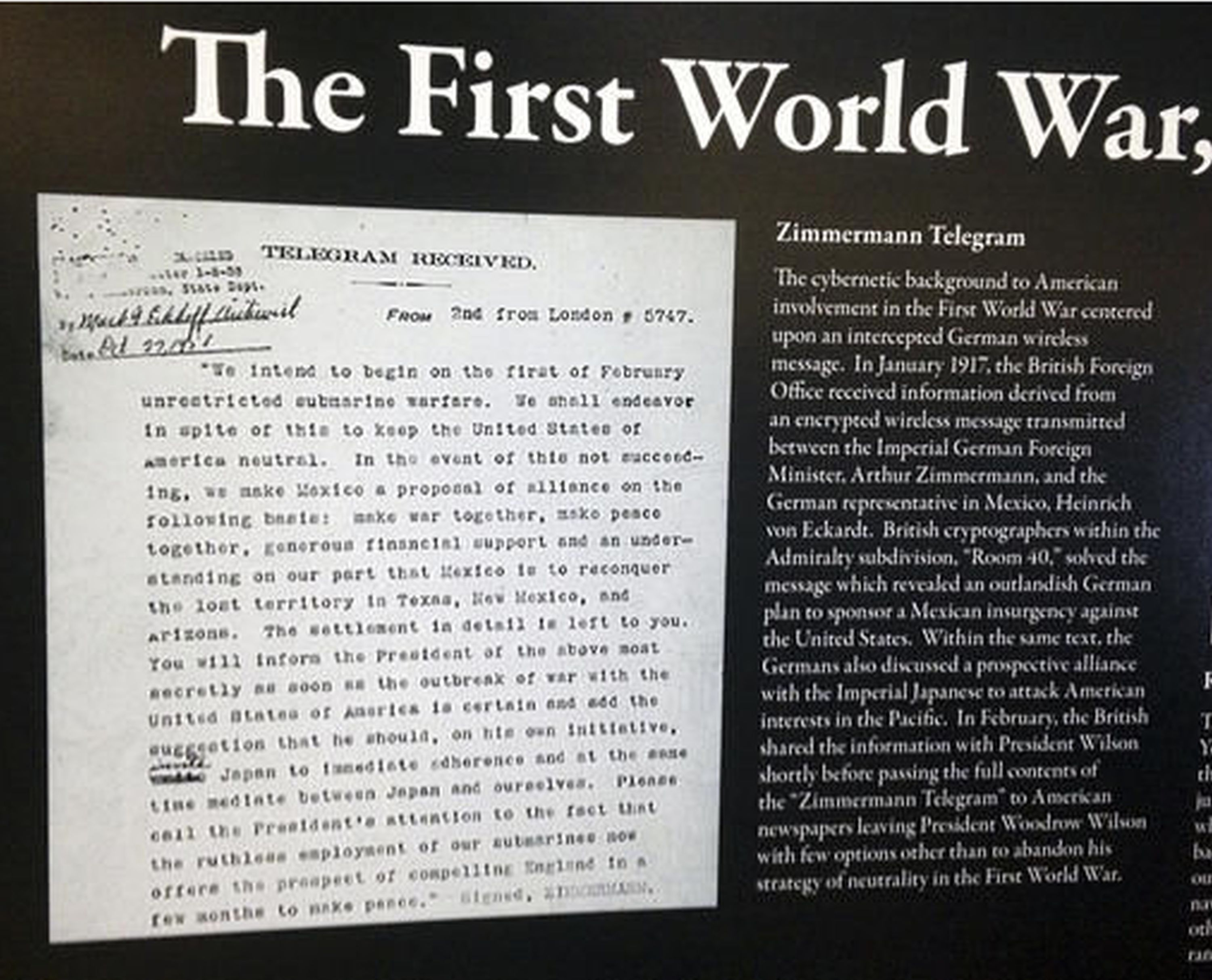 A copy of the decoded telegram is displayed at a gathering at the U.S. Naval War College in Newport, R.I. Known as the 'Zimmerman Telegram,' it was intercepted and decoded by Britain then forwarded to the United States revealing Germany wanted Mexico to join its side during World War I by offering territory in the U.S. JENNIFER MCDERMOTT/AP WIREPHOTO