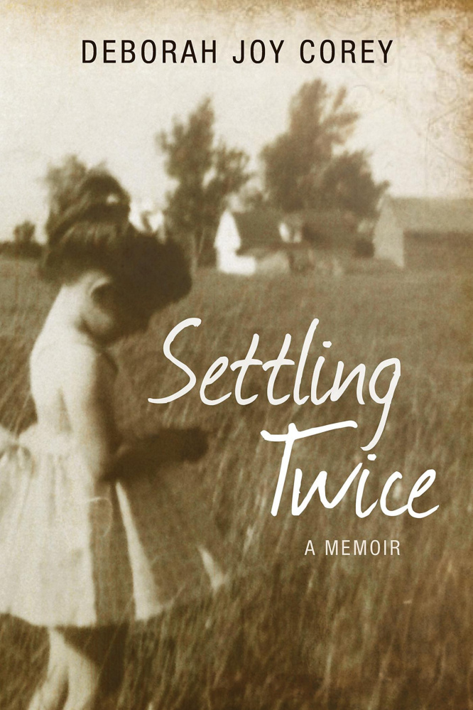 """""""Settling Twice: Lessons From Then and Now."""" By Deborah Joy Corey. Islandport Press; 222 pages. $16.95."""