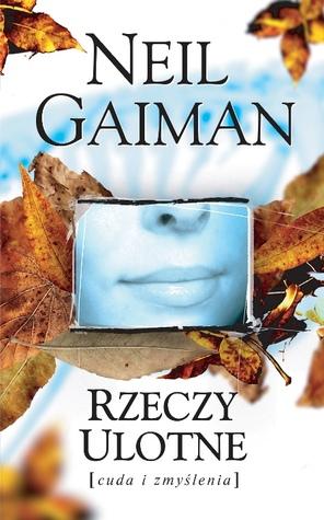 Rzeczy ulotne Neil Gaiman okładka