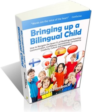 Bringing up a Bilingual Child by Rita Rosenback