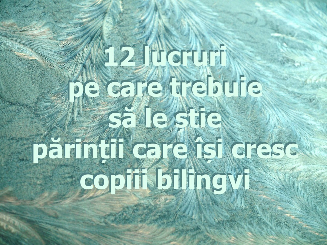 12 things parents of bilingual children need to know - Romanian