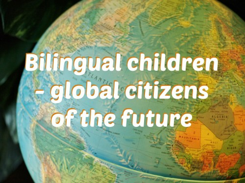 Bilingual children – global citizens of the future