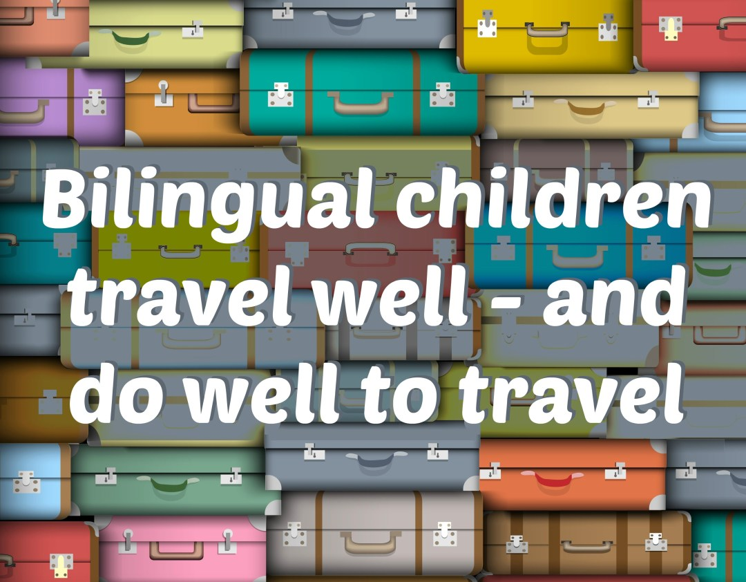 Bilingual children travel well