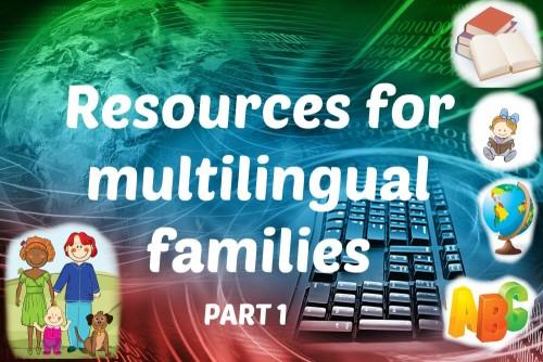 Resources for multilingual families, part 1