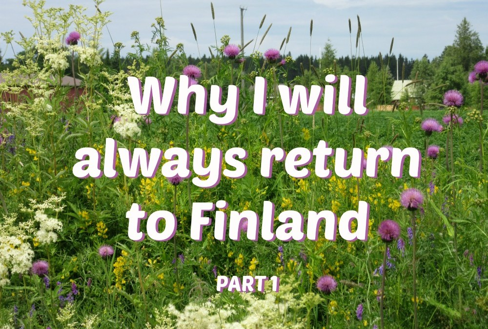 Why I will always return to Finland, part 1