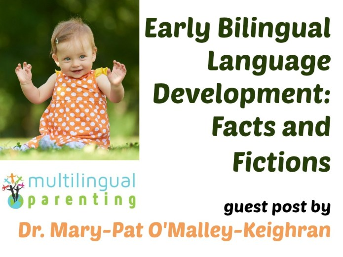 Early Bilingual Language Development - Facts and Fictions!